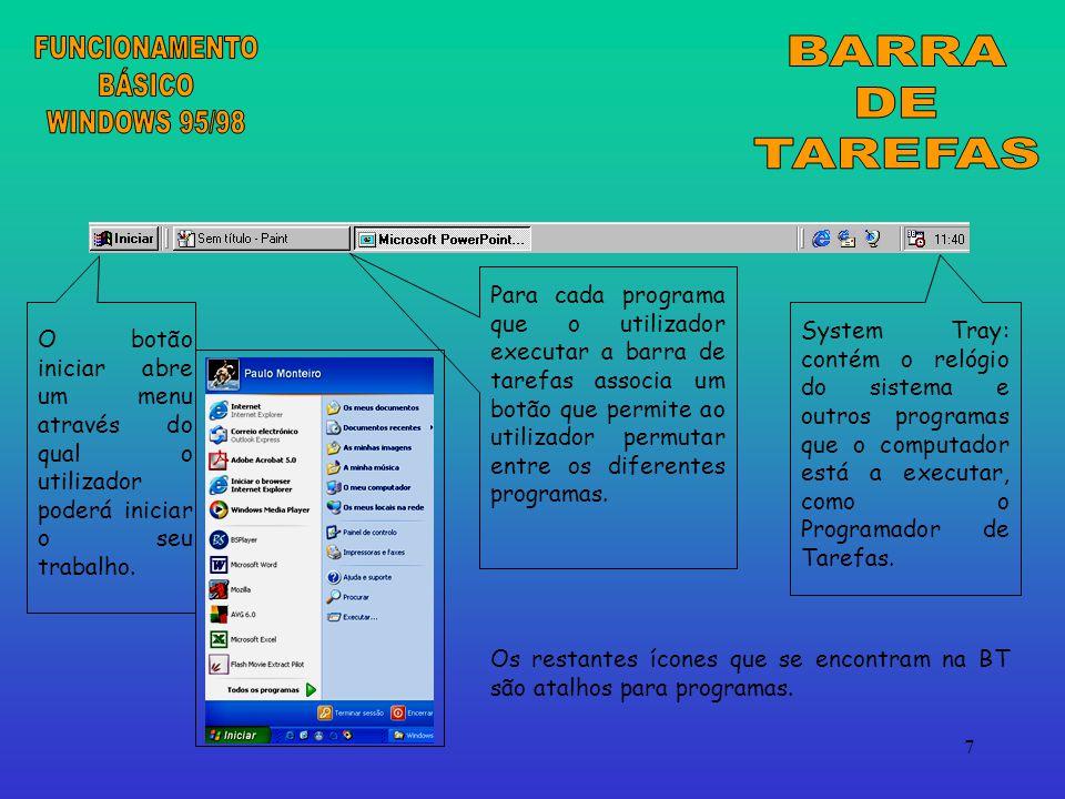 7 O botão iniciar abre um menu através do qual o utilizador poderá iniciar o seu trabalho.