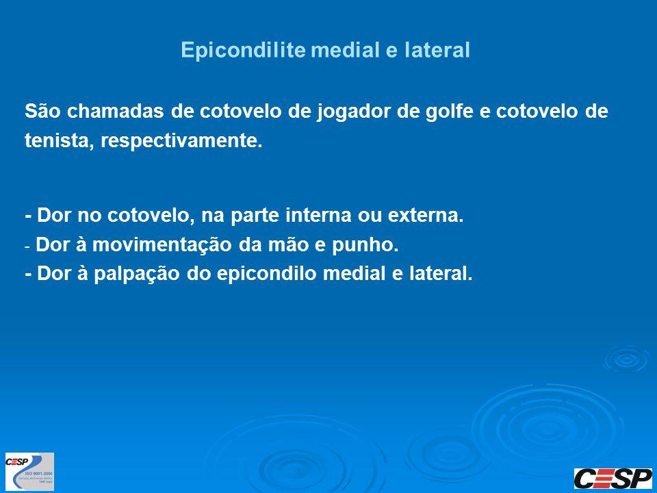 Epicondilite medial e lateral São chamadas de cotovelo de jogador de golfe e cotovelo de tenista, respectivamente. - Dor no cotovelo, na parte interna