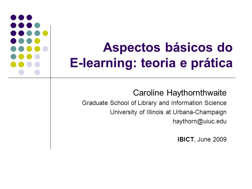 E-Learning Basics: Theory and Practice Aceitação pelos professores 2005 Sloan report Growing by Degrees , p.13