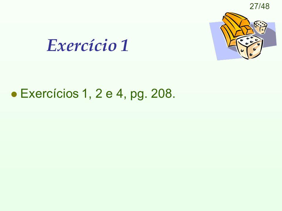 27/48 Exercício 1 l Exercícios 1, 2 e 4, pg. 208.