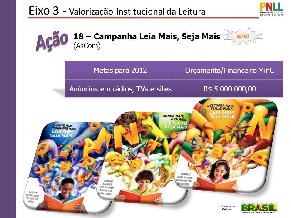 Eixo 3 - Valorização Institucional da Leitura 18 – Campanha Leia Mais, Seja Mais (AsCom)
