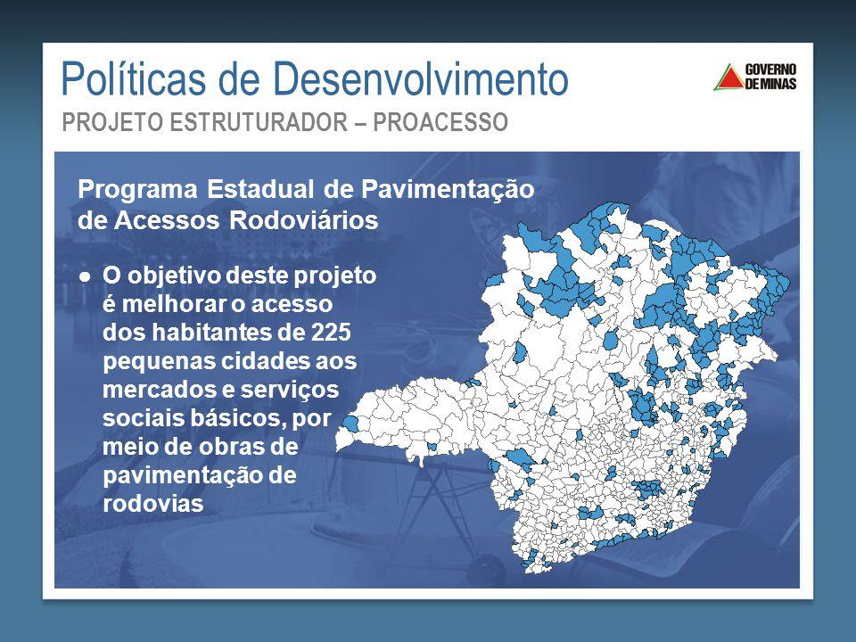 ●O objetivo deste projeto é melhorar o acesso dos habitantes de 225 pequenas cidades aos mercados e serviços sociais básicos, por meio de obras de pav