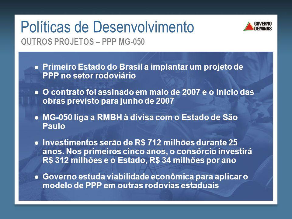 ●Primeiro Estado do Brasil a implantar um projeto de PPP no setor rodoviário ●O contrato foi assinado em maio de 2007 e o início das obras previsto pa