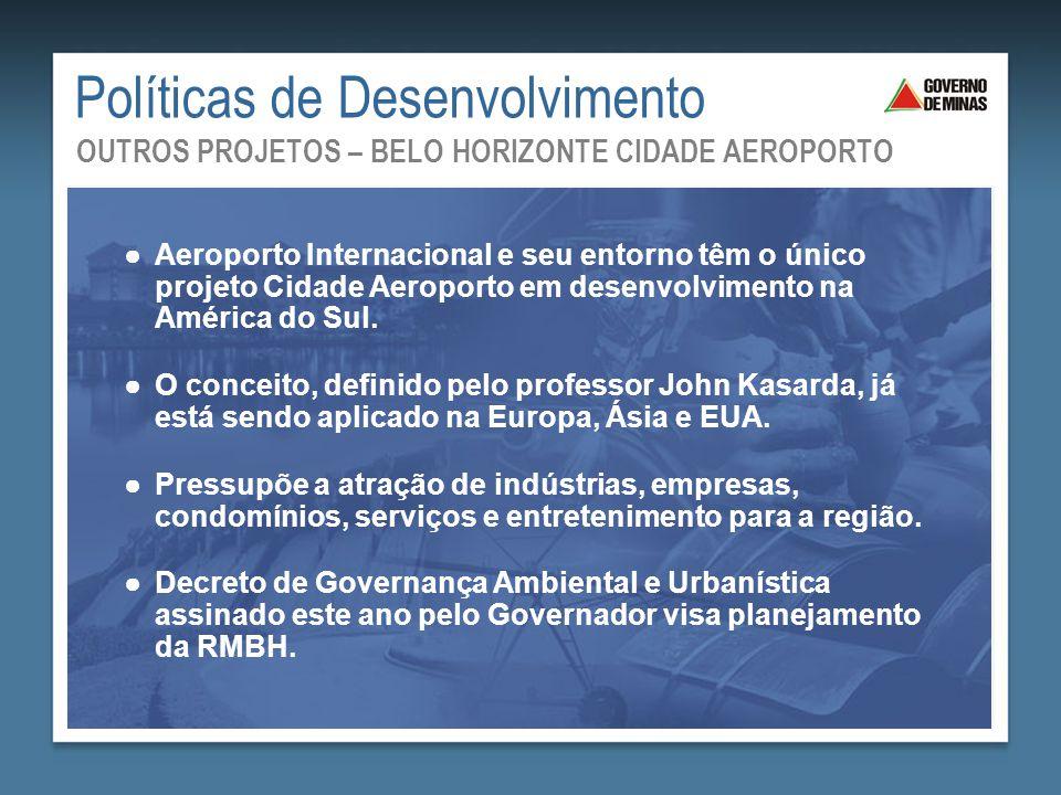 ●Aeroporto Internacional e seu entorno têm o único projeto Cidade Aeroporto em desenvolvimento na América do Sul. ●O conceito, definido pelo professor