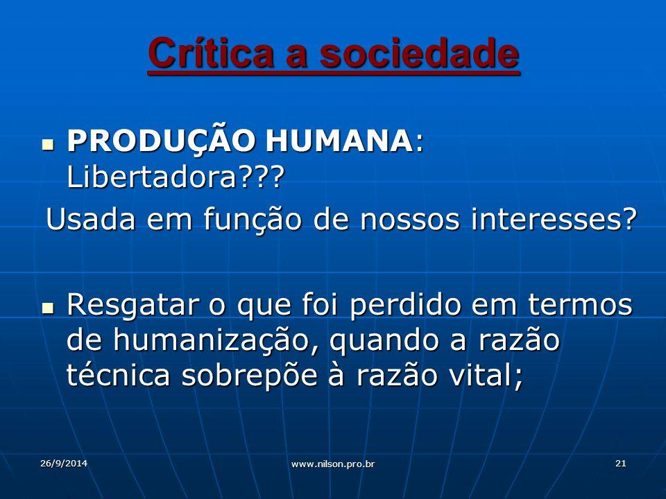 Crítica a sociedade PRODUÇÃO HUMANA: Libertadora??.