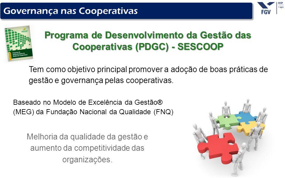 - 17 - Tem como objetivo principal promover a adoção de boas práticas de gestão e governança pelas cooperativas. Governança nas Cooperativas Programa
