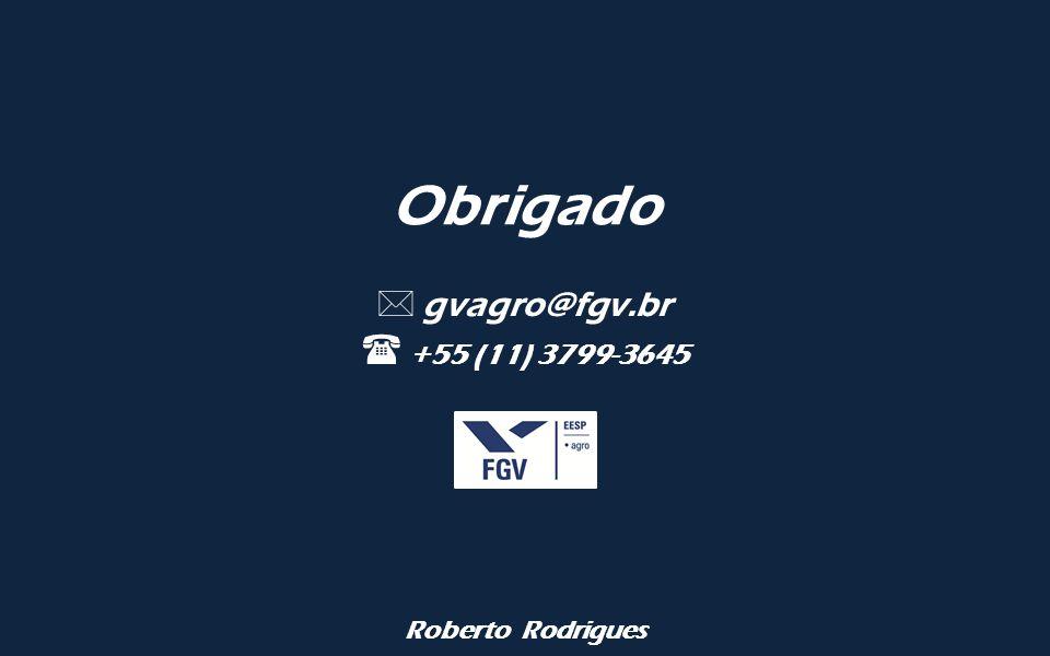 Roberto Rodrigues Obrigado  gvagro@fgv.br  +55 (11) 3799-3645