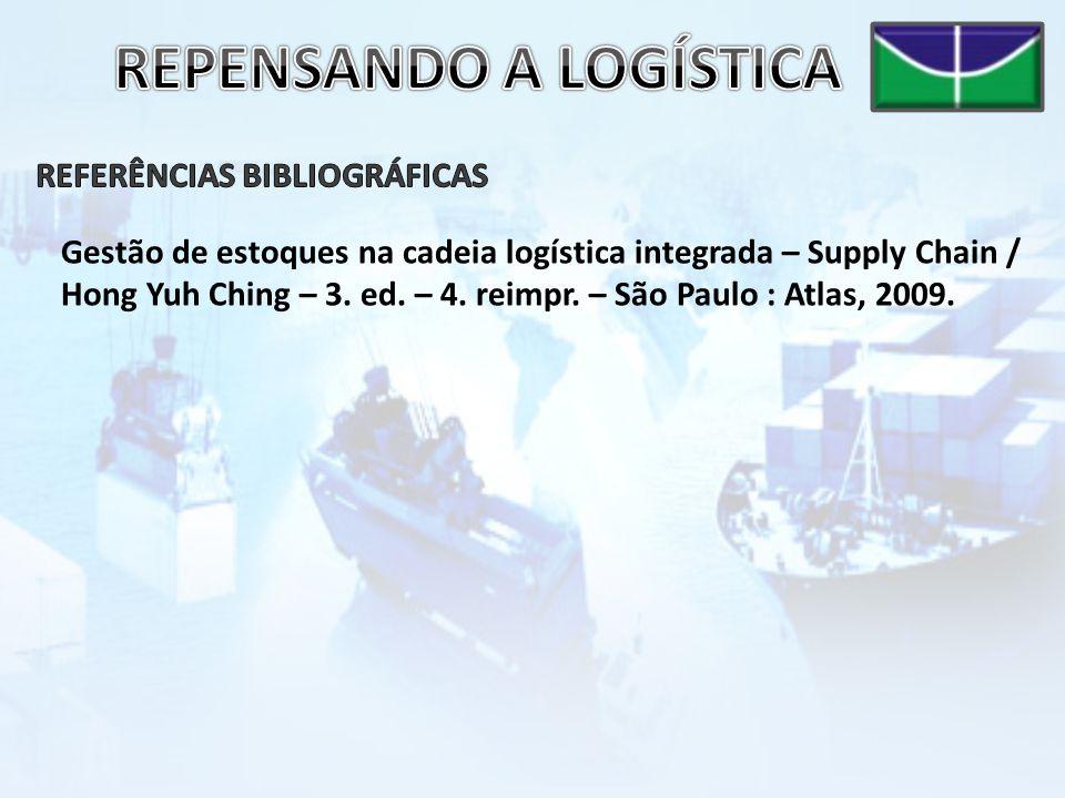 Gestão de estoques na cadeia logística integrada – Supply Chain / Hong Yuh Ching – 3.