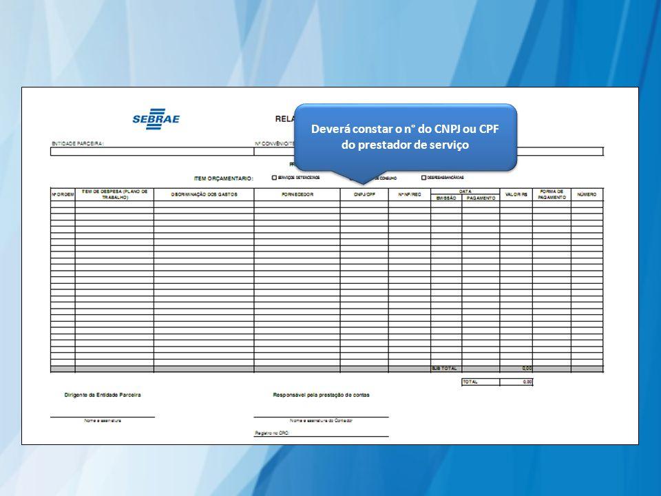 Deverá constar o n° do CNPJ ou CPF do prestador de serviço