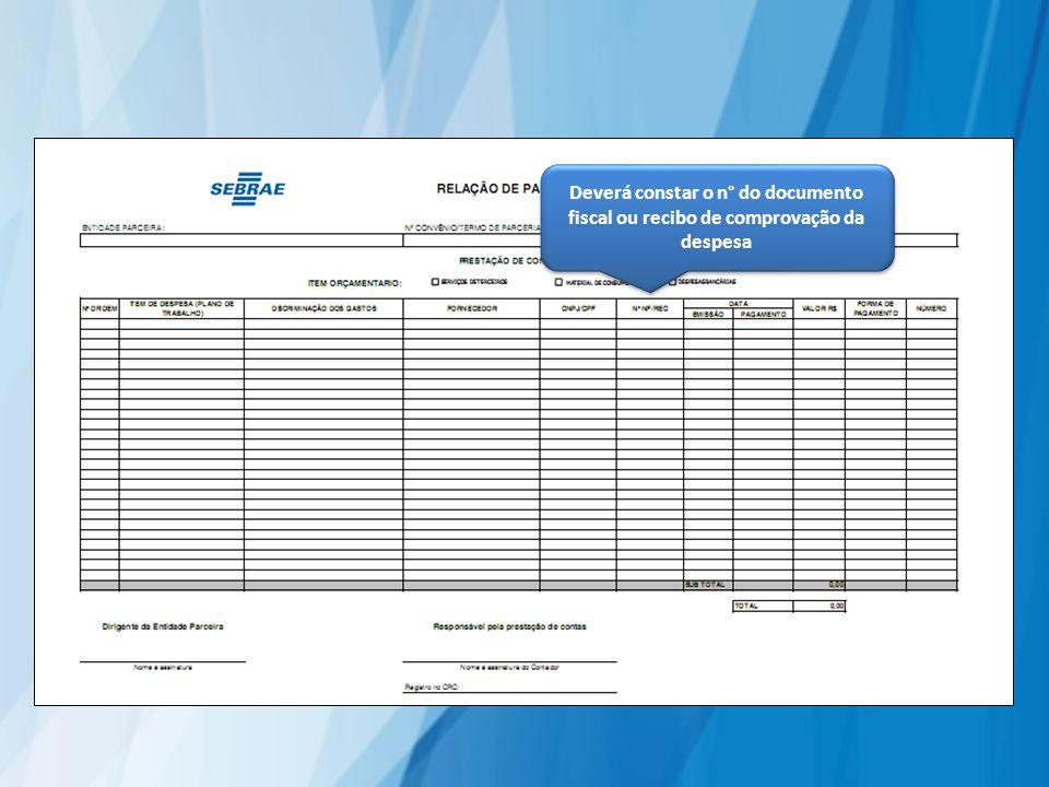 Deverá constar o n° do documento fiscal ou recibo de comprovação da despesa