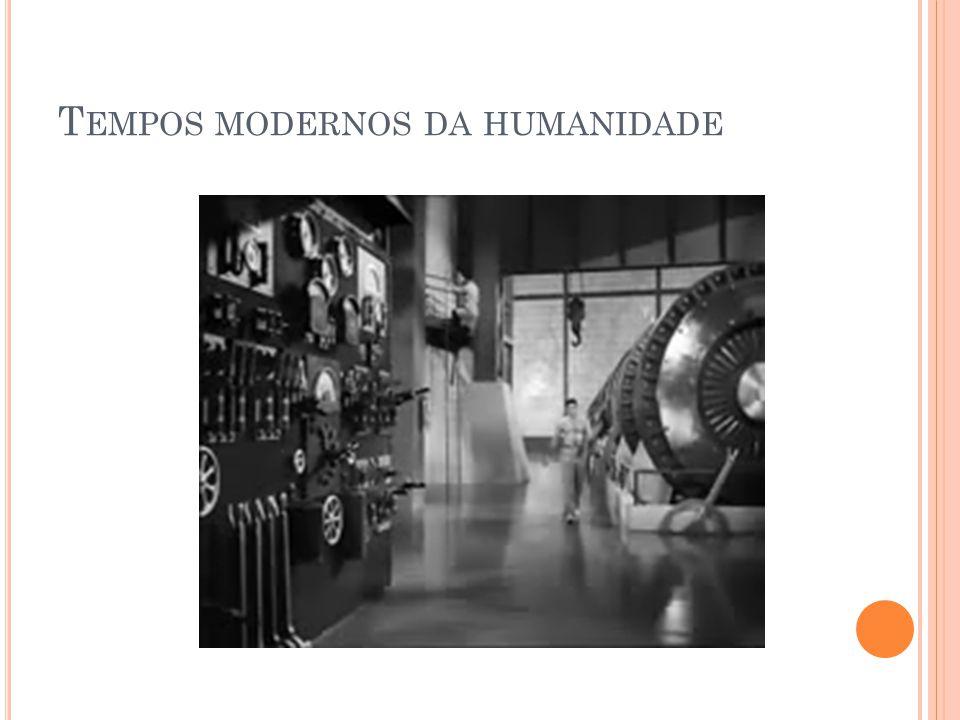 T EMPOS MODERNOS DA HUMANIDADE