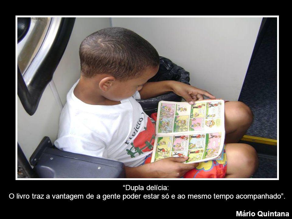 Creio que uma forma de felicidade é a leitura . Jorge Luis Borges