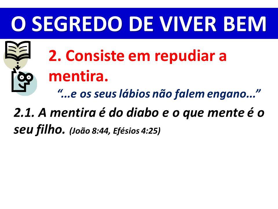 O SEGREDO DE VIVER BEM 3.Consiste em ser inimigo do mal e amigo do bem.