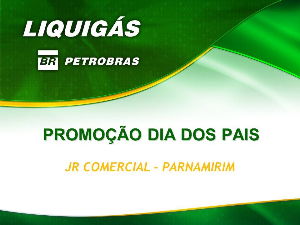 PROMOÇÃO DIA DOS PAIS JR COMERCIAL - PARNAMIRIM