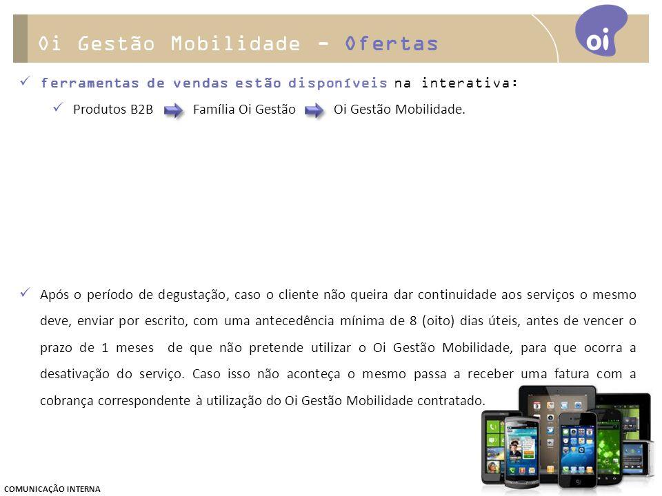 ferramentas de vendas estão disponíveis na interativa: Produtos B2B Família Oi Gestão Oi Gestão Mobilidade.