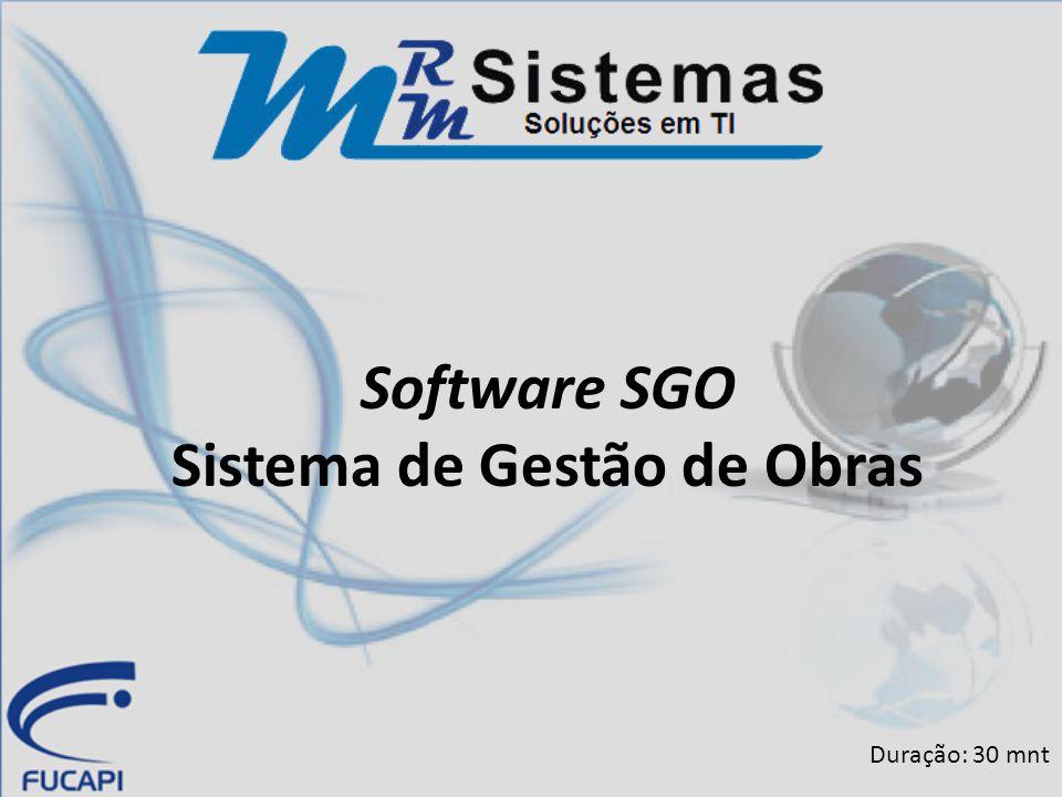 Software SGO Sistema de Gestão de Obras Duração: 30 mnt