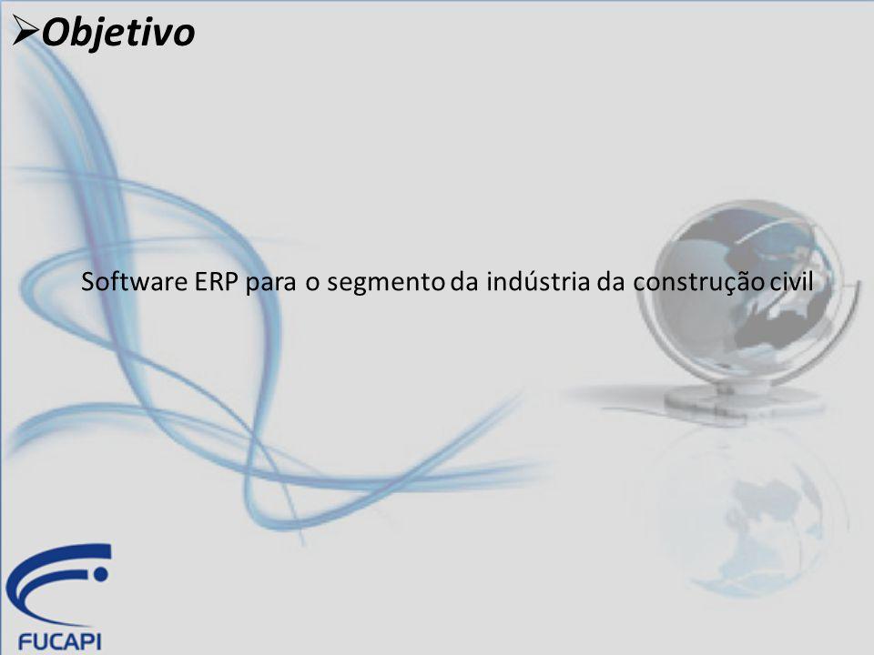  Objetivo Software ERP para o segmento da indústria da construção civil