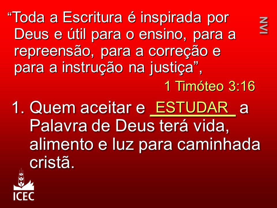 """1. Quem aceitar e _________ a Palavra de Deus terá vida, alimento e luz para caminhada cristã. ESTUDAR NVI """" Toda a Escritura é inspirada por Deus e ú"""