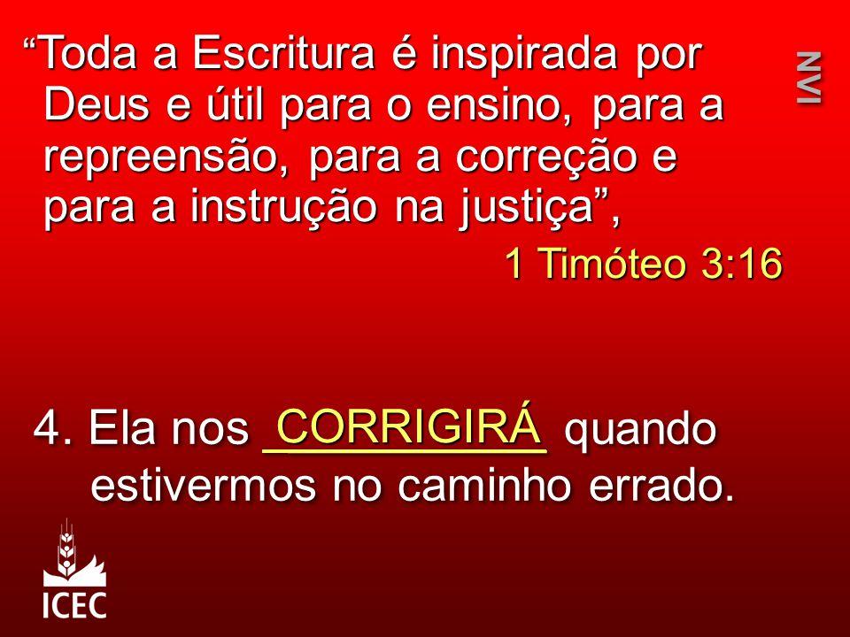 """4. Ela nos __________ quando estivermos no caminho errado. CORRIGIRÁ NVI """" Toda a Escritura é inspirada por Deus e útil para o ensino, para a repreens"""
