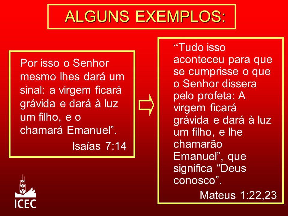 """"""" Tudo isso aconteceu para que se cumprisse o que o Senhor dissera pelo profeta: A virgem ficará grávida e dará à luz um filho, e lhe chamarão Emanuel"""