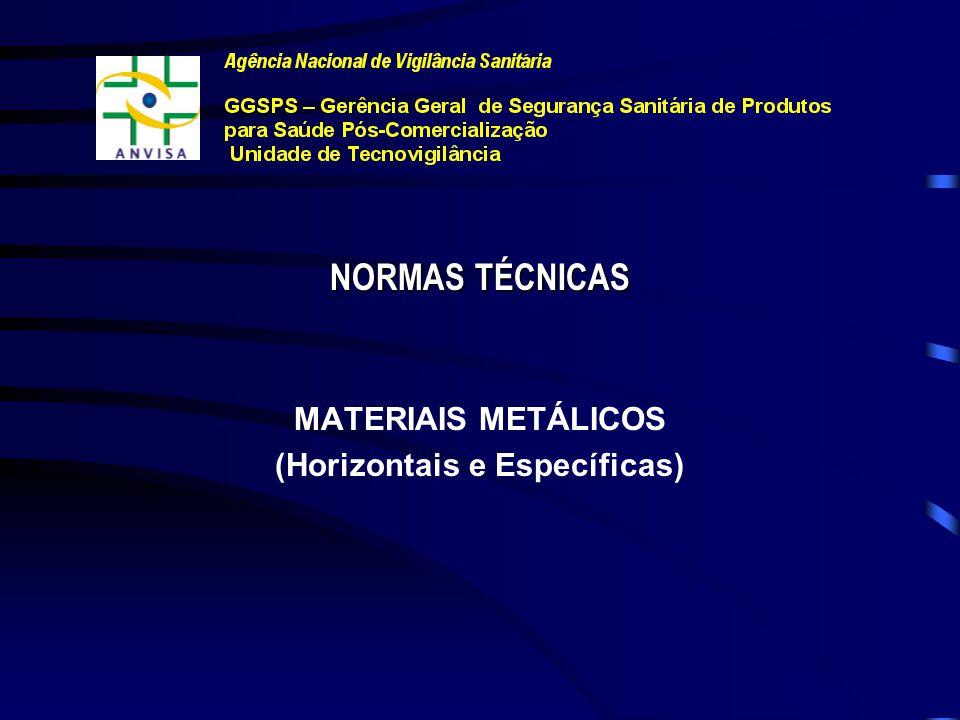 NORMAS TÉCNICAS METÁLICOS (aço inox., Ti e suas ligas, ligas de Co-Cr e Ta) CERÂMICOS (alumina e zircônia estab.