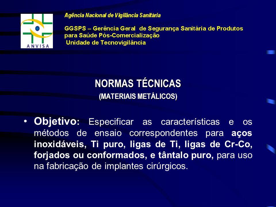 MATERIAIS METÁLICOS NBR ISO - SÉRIE 5832 (12 PARTES, exceto parte 11- Liga conformada de Ti-6Al-7Nb) + NBR ISO 13782 - Tântalo Puro para Aplicações em Implantes Cirúrgicos