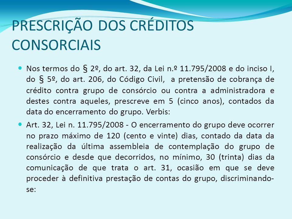 PRESCRIÇÃO DOS CRÉDITOS CONSORCIAIS Nos termos do § 2º, do art.