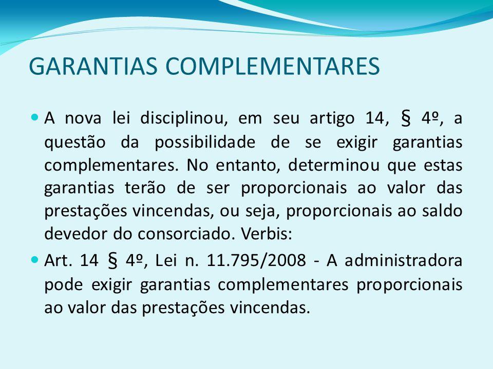 GARANTIAS COMPLEMENTARES A nova lei disciplinou, em seu artigo 14, § 4º, a questão da possibilidade de se exigir garantias complementares.