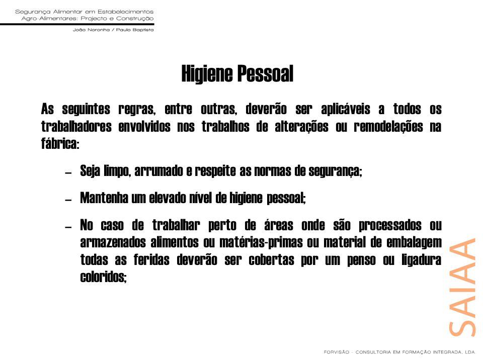 Higiene Pessoal As seguintes regras, entre outras, deverão ser aplicáveis a todos os trabalhadores envolvidos nos trabalhos de alterações ou remodelaç