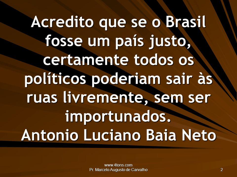 www.4tons.com Pr.Marcelo Augusto de Carvalho 13 No trânsito não existem acidentes, mas crimes.