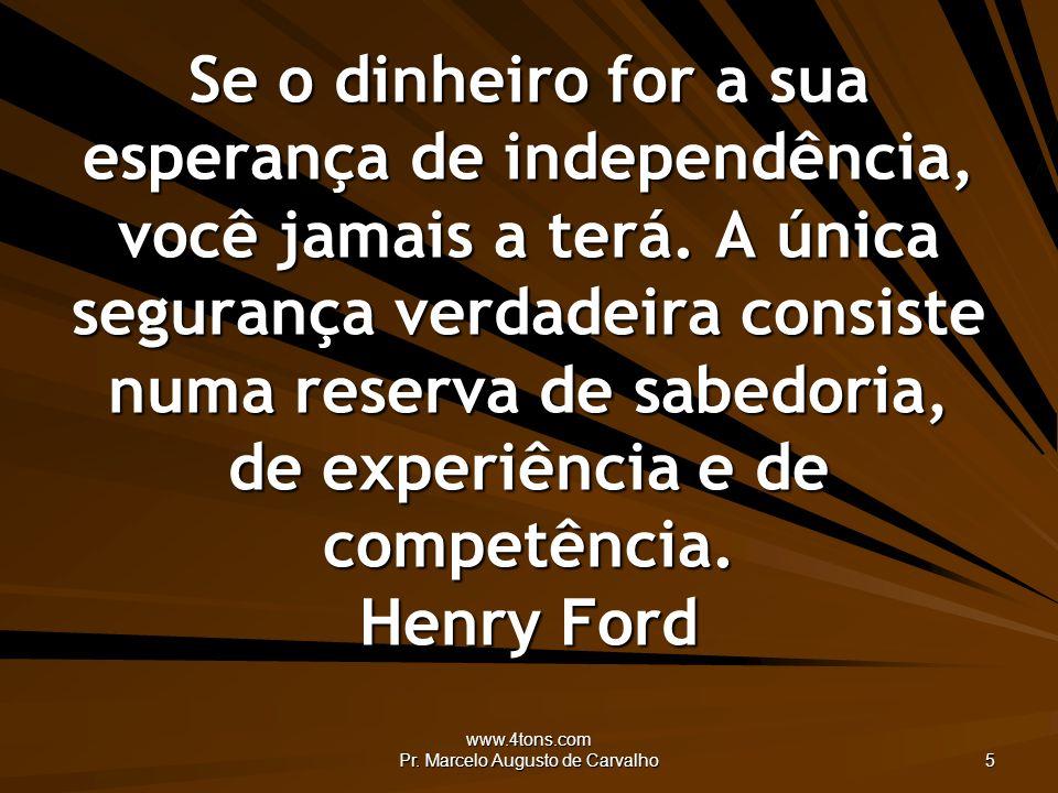 www.4tons.com Pr.Marcelo Augusto de Carvalho 16 Nenhuma dívida pode ser permanente ou impagável.