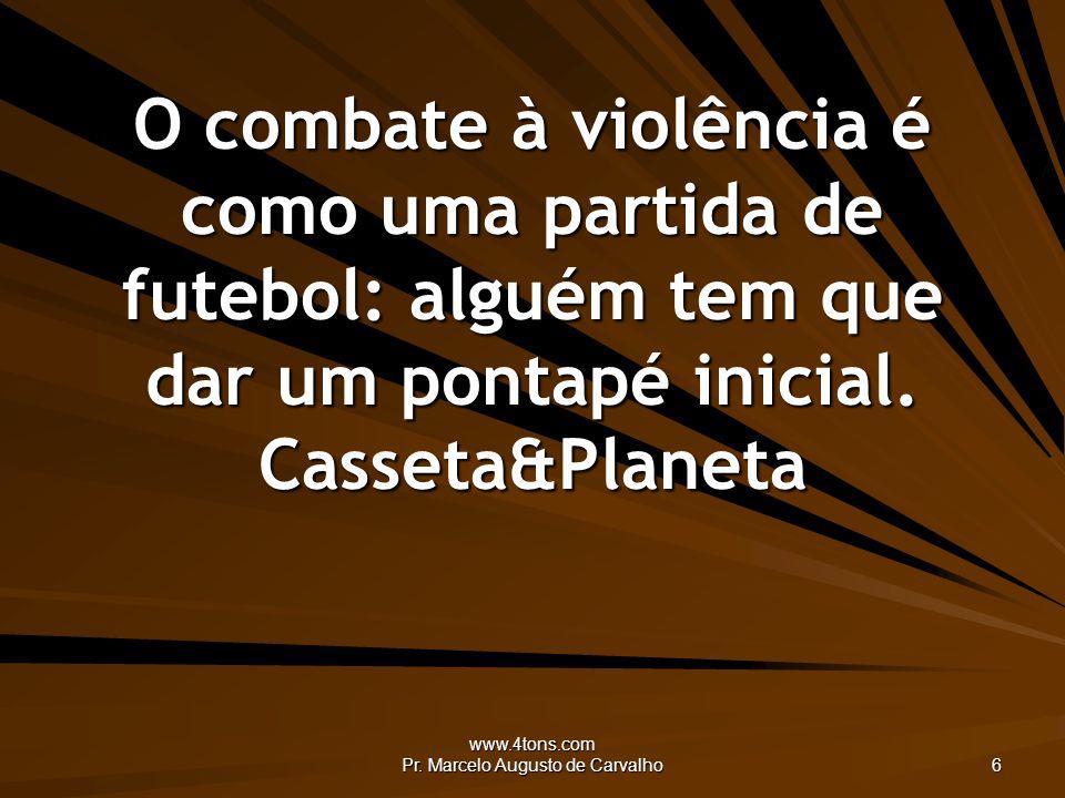 www.4tons.com Pr.Marcelo Augusto de Carvalho 27 Capital estrangeiro é como vento.