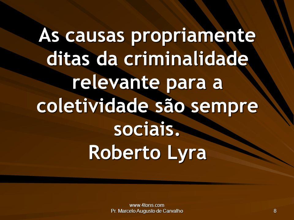 www.4tons.com Pr.Marcelo Augusto de Carvalho 29 Já passou o tempo de sermos tratados como índios.