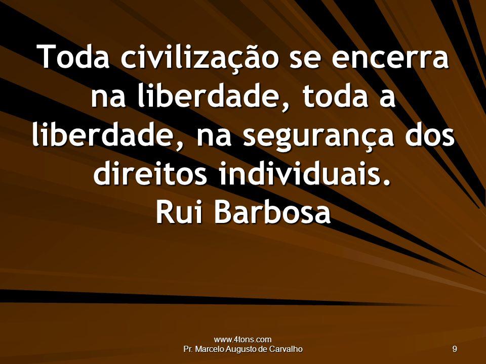 www.4tons.com Pr.Marcelo Augusto de Carvalho 50 Somos culturalmente dependentes do trabalho.
