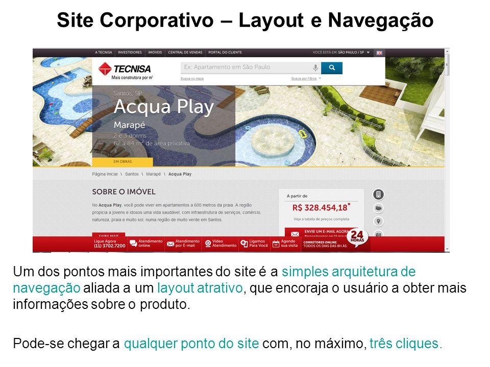 Site Corporativo – Layout e Navegação Um dos pontos mais importantes do site é a simples arquitetura de navegação aliada a um layout atrativo, que enc