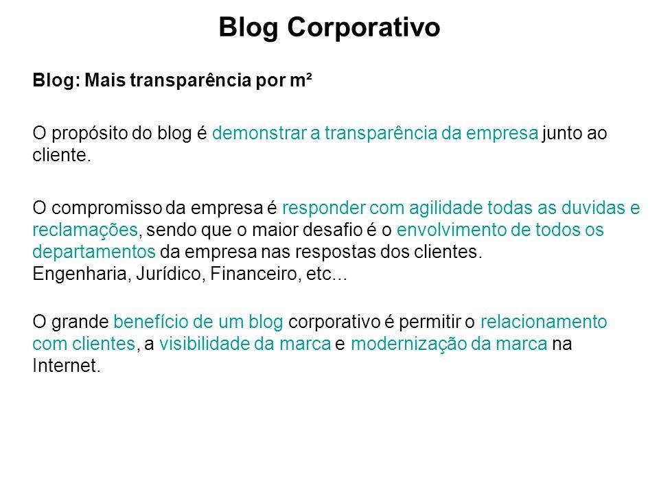 Blog: Mais transparência por m² O propósito do blog é demonstrar a transparência da empresa junto ao cliente. O compromisso da empresa é responder com