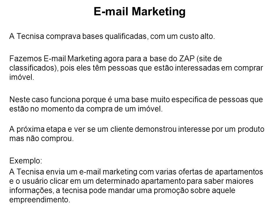 E-mail Marketing A Tecnisa comprava bases qualificadas, com um custo alto. Fazemos E-mail Marketing agora para a base do ZAP (site de classificados),