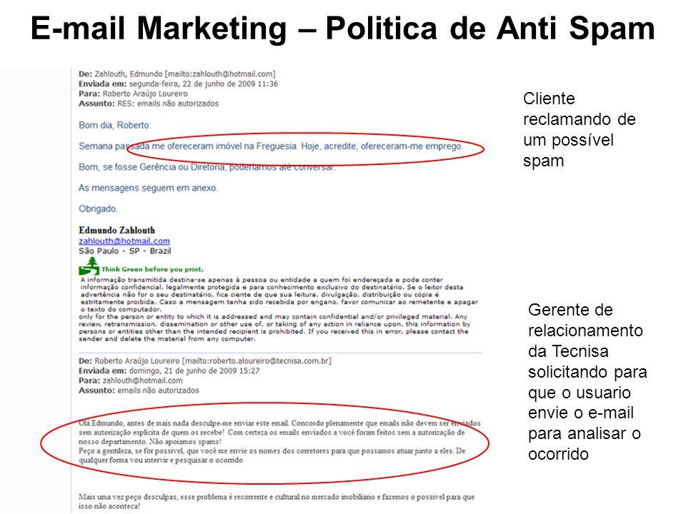 E-mail Marketing – Politica de Anti Spam Cliente reclamando de um possível spam Gerente de relacionamento da Tecnisa solicitando para que o usuario en