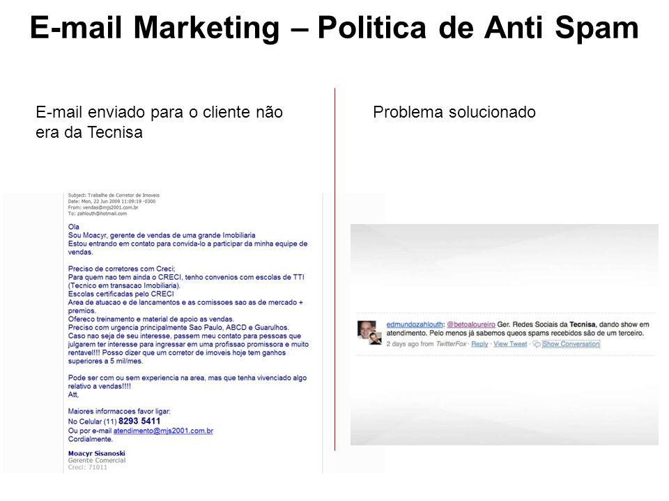 E-mail Marketing – Politica de Anti Spam E-mail enviado para o cliente não era da Tecnisa Problema solucionado