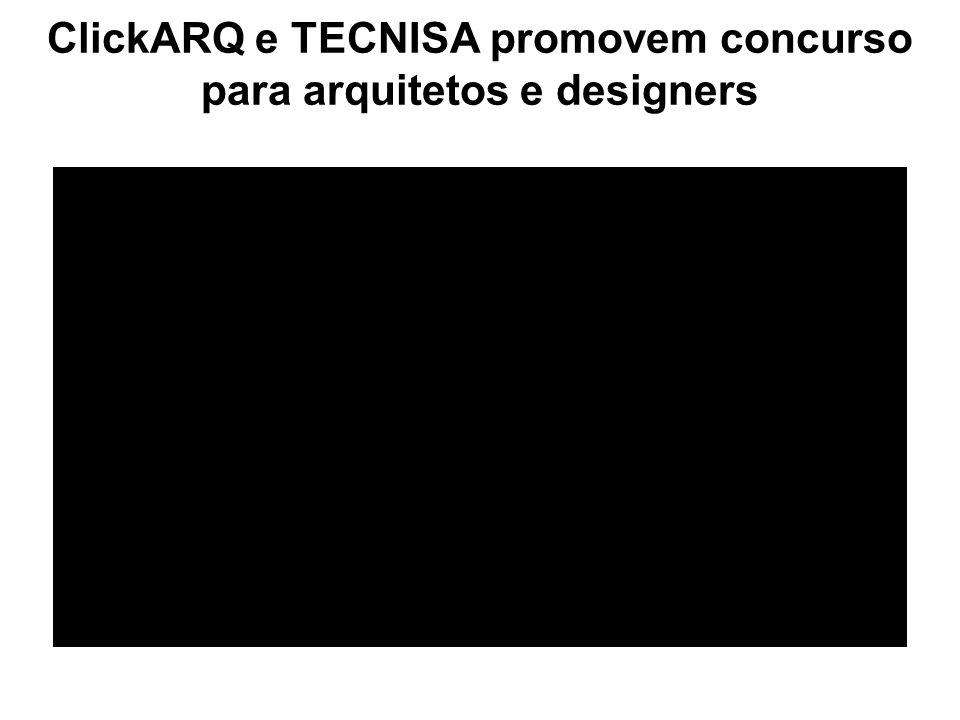ClickARQ e TECNISA promovem concurso para arquitetos e designers