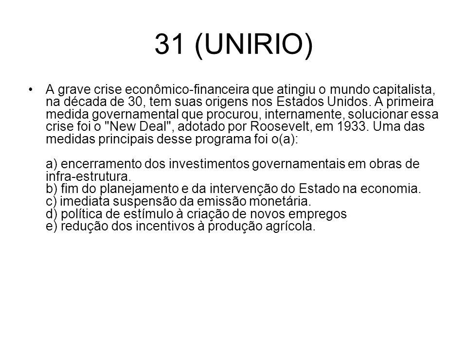 31 (UNIRIO) A grave crise econômico-financeira que atingiu o mundo capitalista, na década de 30, tem suas origens nos Estados Unidos. A primeira medid