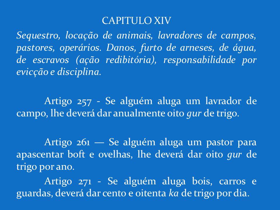 CAPITULO XIV Sequestro, locação de animais, lavradores de campos, pastores, operários. Danos, furto de arneses, de água, de escravos (ação redibitória