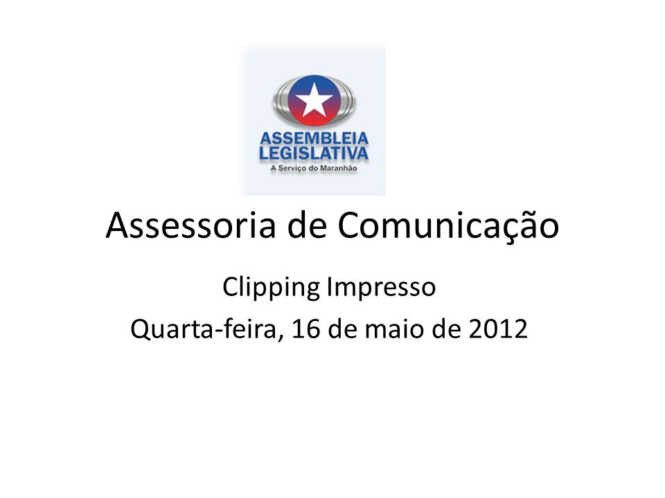 Assessoria de Comunicação Clipping Impresso Quarta-feira, 16 de maio de 2012