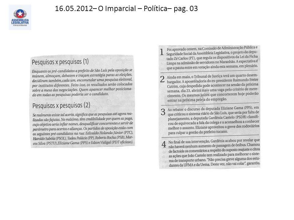 16.05.2012– O Imparcial – Política– pag. 03