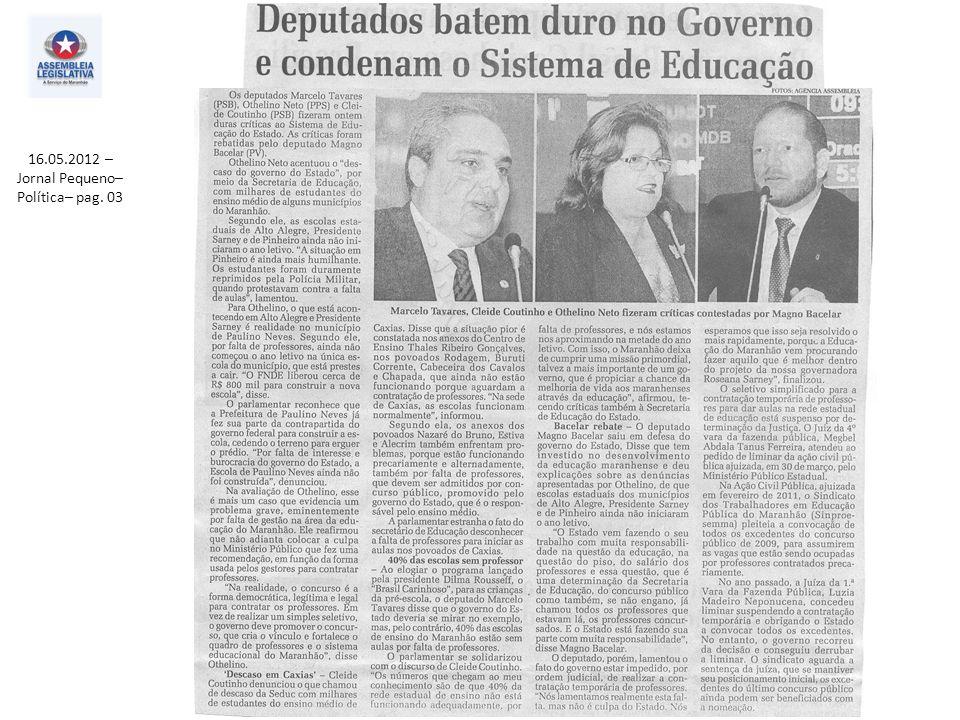 16.05.2012 – Jornal Pequeno– Política– pag. 03