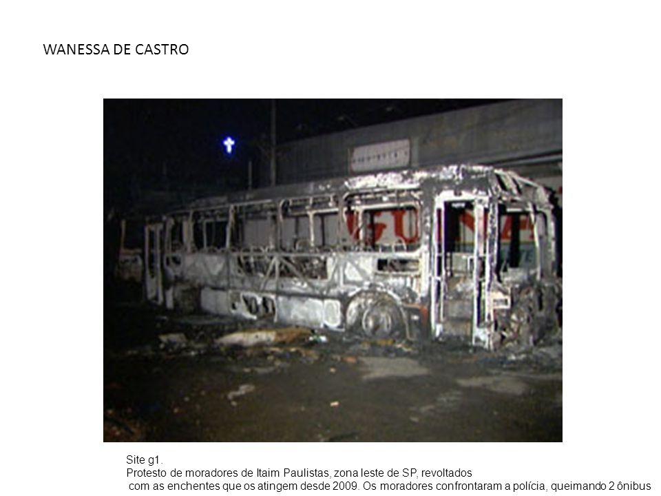 WANESSA DE CASTRO Site g1. Protesto de moradores de Itaim Paulistas, zona leste de SP, revoltados com as enchentes que os atingem desde 2009. Os morad