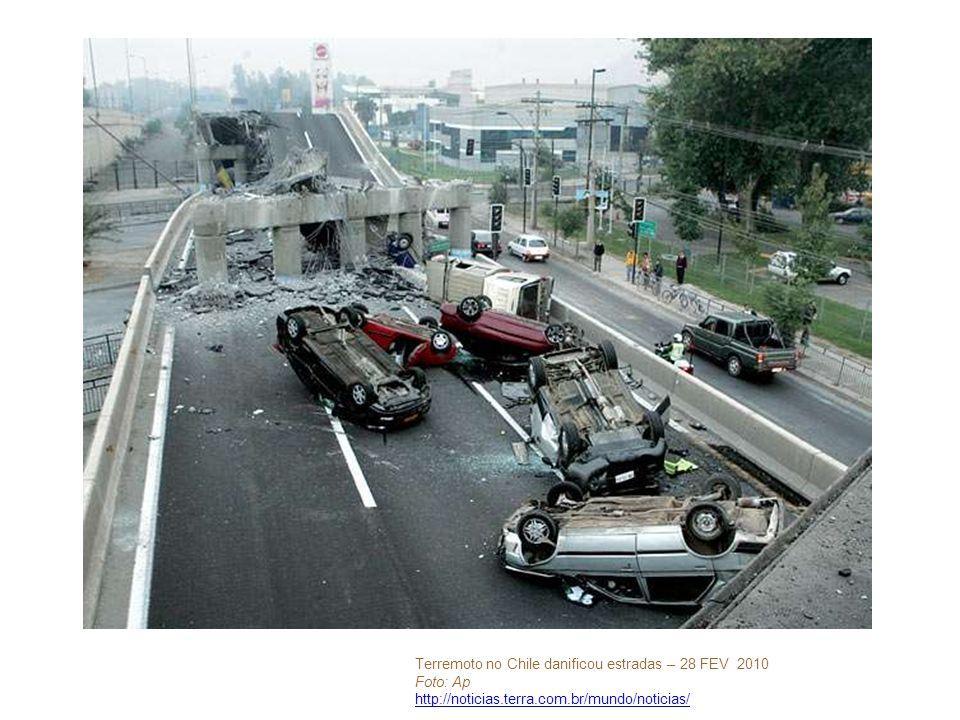 Terremoto no Chile danificou estradas – 28 FEV 2010 Foto: Ap http://noticias.terra.com.br/mundo/noticias/