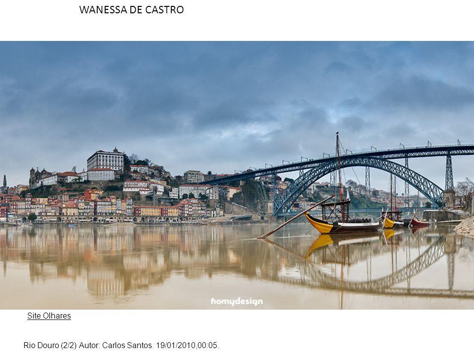 Site Olhares Rio Douro (2/2) Autor: Carlos Santos. 19/01/2010,00:05. WANESSA DE CASTRO