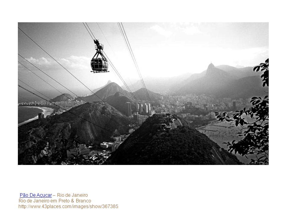 Pão De Açucar – Rio de JaneiroPão De Açucar Rio de Janeiro em Preto & Branco http://www.43places.com/images/show/367385