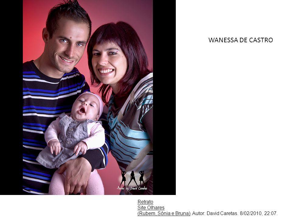 Retrato Site Olhares (Rubem, Sônia e Bruna). Autor: David Caretas. 8/02/2010, 22:07. WANESSA DE CASTRO